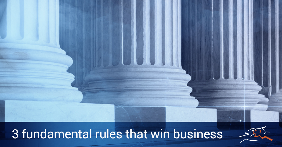 3 Fundamental Rules That Win Business